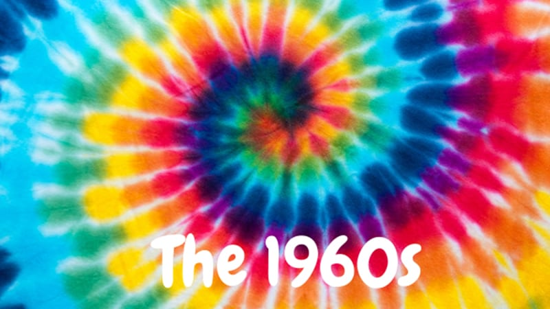the 1960s tie dye.